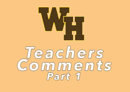 Teacher Comments Shared From A Cross Section of WHRHS Teachers: Part 1